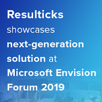 Resulticks showcases next-generation solution at Microsoft Envision Forum 2019