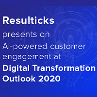 Resulticks presents on AI-powered customer engagement at Digital Transformation Outlook 2020