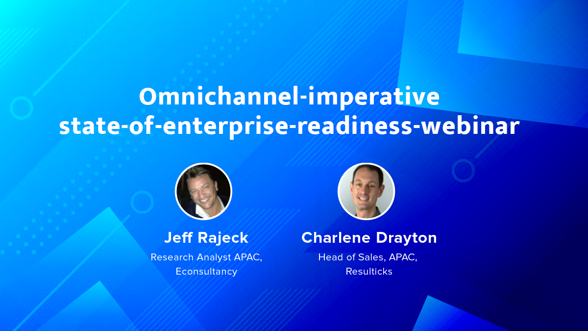 The Omnichannel Imperative: The State of Enterprise Readiness in Southeast Asia webinar